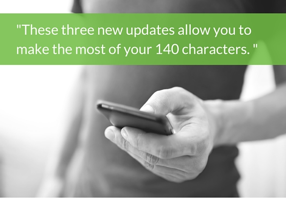 These three new updates allow you to make the most of your 140 characters.